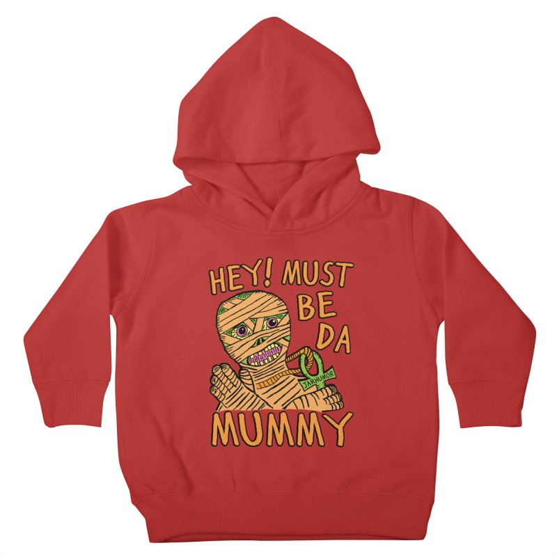 Da Mummy Kids Toddler Pullover Hoody by James A. Roberson (JARHUMOR)
