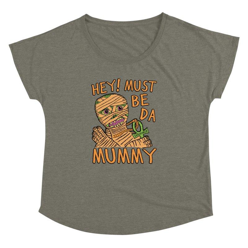 Da Mummy Women's Dolman Scoop Neck by JARHUMOR