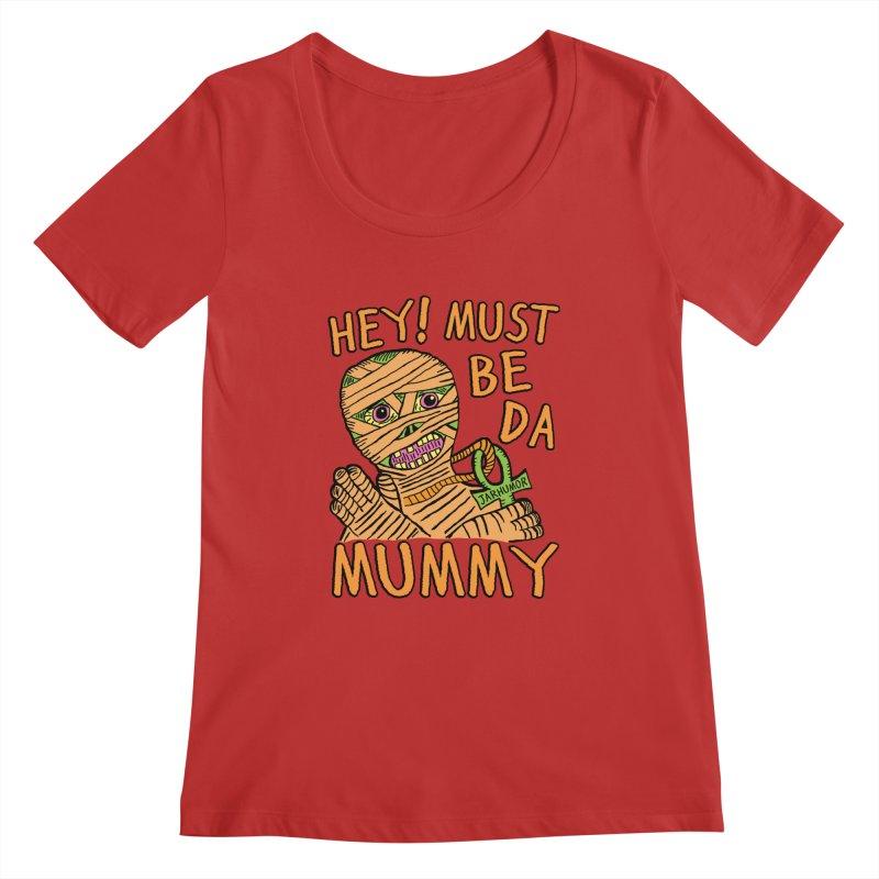 Da Mummy Women's Regular Scoop Neck by JARHUMOR