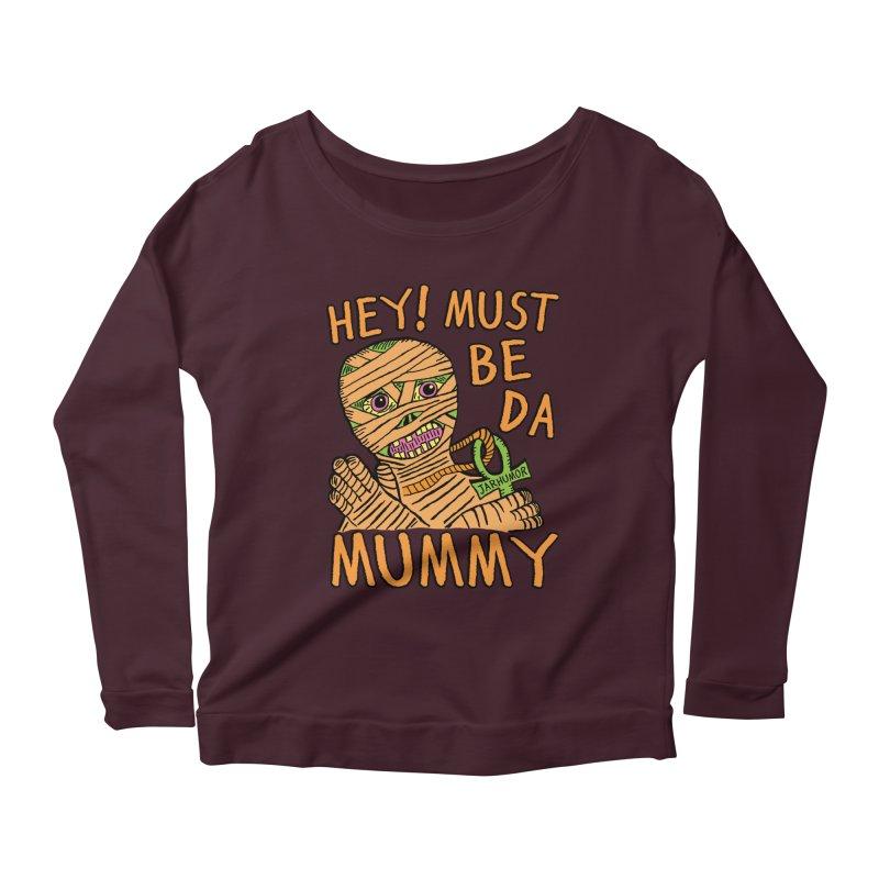 Da Mummy Women's Longsleeve Scoopneck  by JARHUMOR