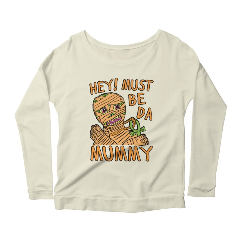 Da Mummy Women's Scoop Neck Longsleeve T-Shirt by JARHUMOR