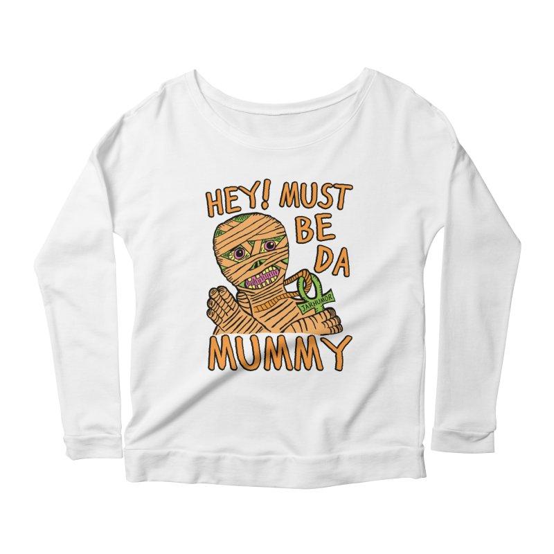Da Mummy Women's Scoop Neck Longsleeve T-Shirt by JARHUMOR
