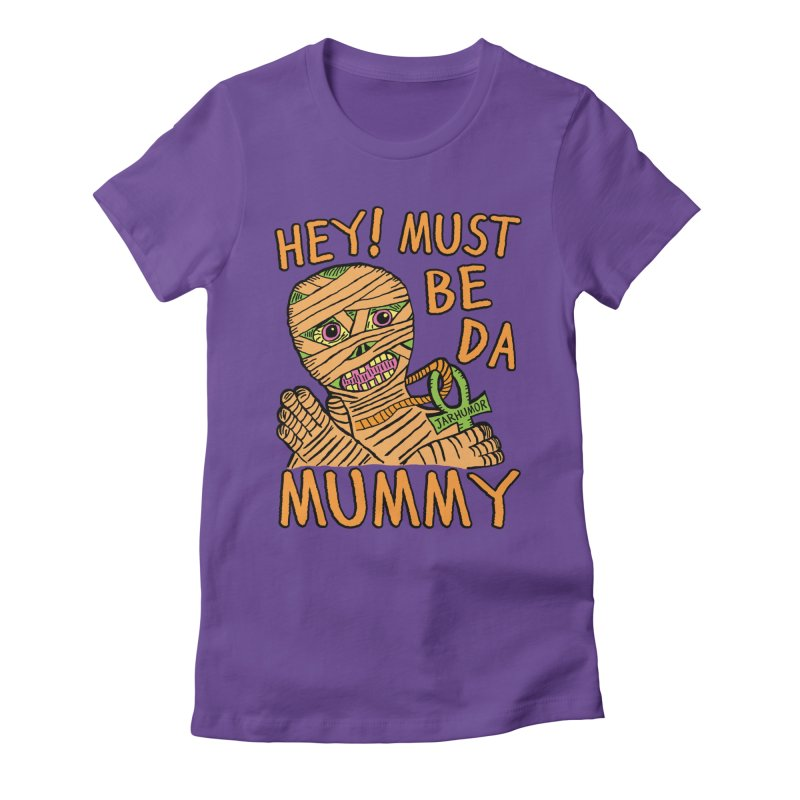 Da Mummy Women's Fitted T-Shirt by James A. Roberson (JARHUMOR)