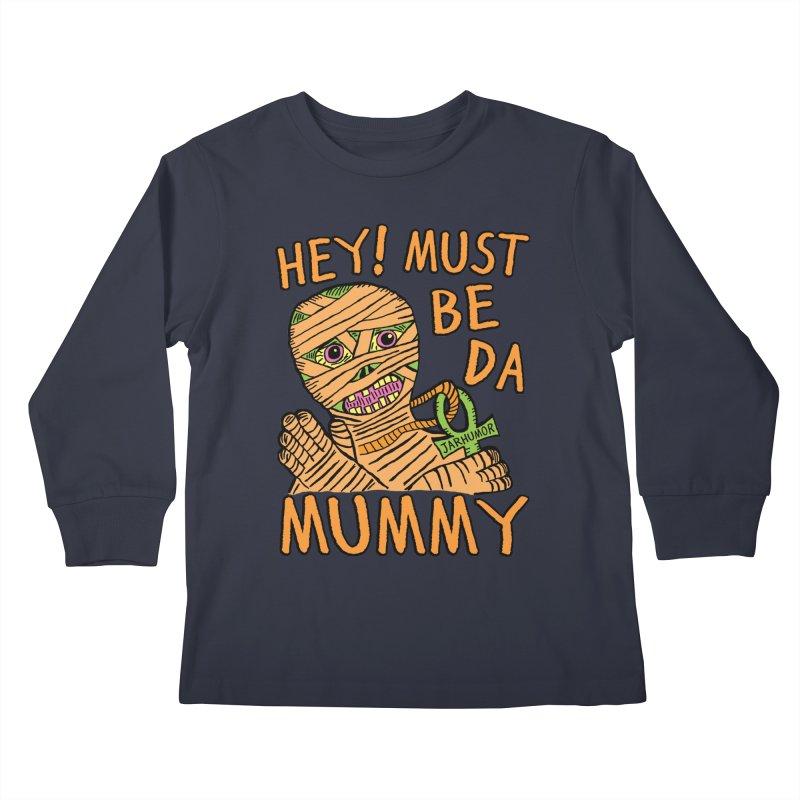 Da Mummy Kids Longsleeve T-Shirt by JARHUMOR