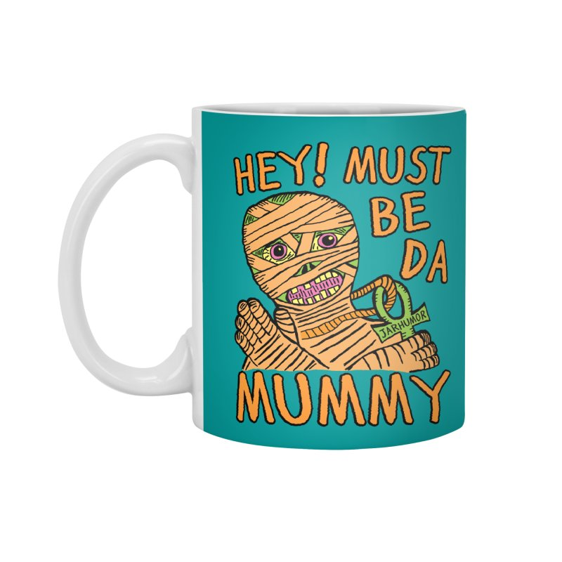 Da Mummy Accessories Mug by JARHUMOR