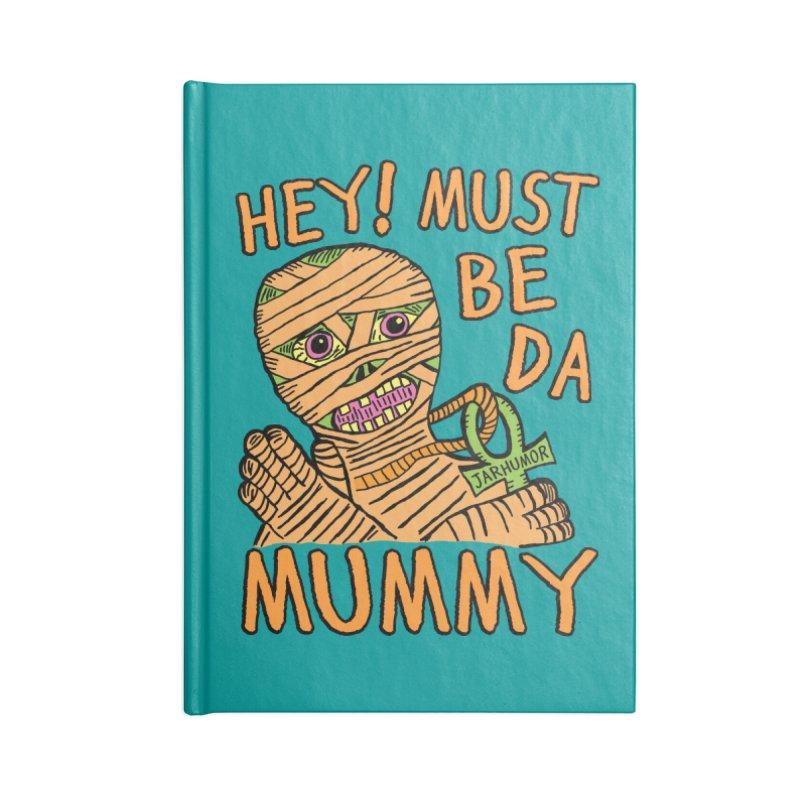 Da Mummy Accessories Lined Journal Notebook by JARHUMOR