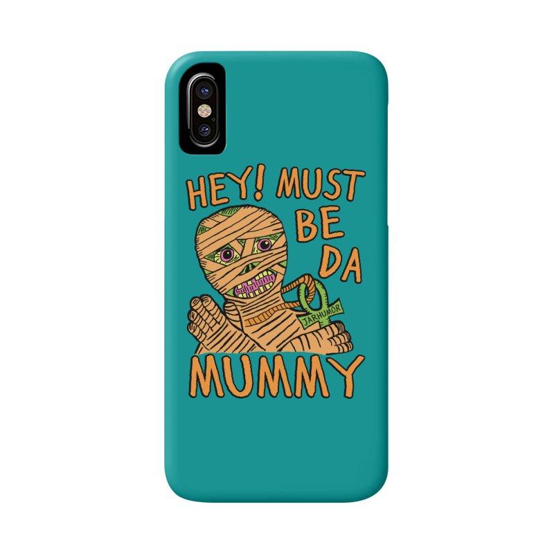 Da Mummy Accessories Phone Case by James A. Roberson (JARHUMOR)