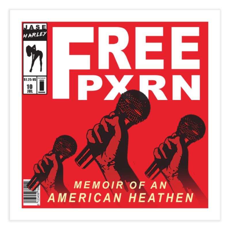 """""""Free Pxrn"""" Alternate Cover 2017 [Collector's Edition] Home Fine Art Print by Jase Harley Media"""