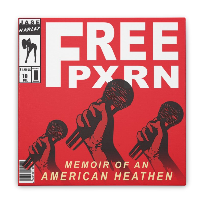 """""""Free Pxrn"""" Alternate Cover 2017 [Collector's Edition] Home Stretched Canvas by Jase Harley Media"""