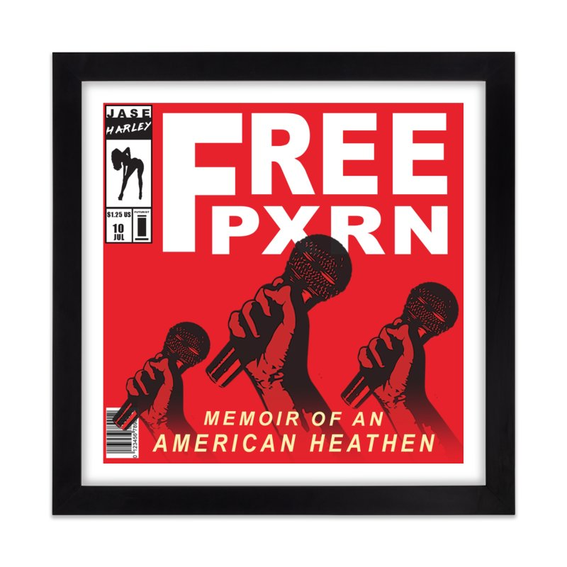 """""""Free Pxrn"""" Alternate Cover 2017 [Collector's Edition] Home Framed Fine Art Print by Jase Harley Media"""