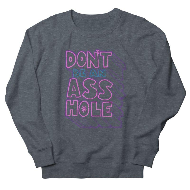 Don't Be an Ass Hole Men's Sweatshirt by Jason Castillo Illustration