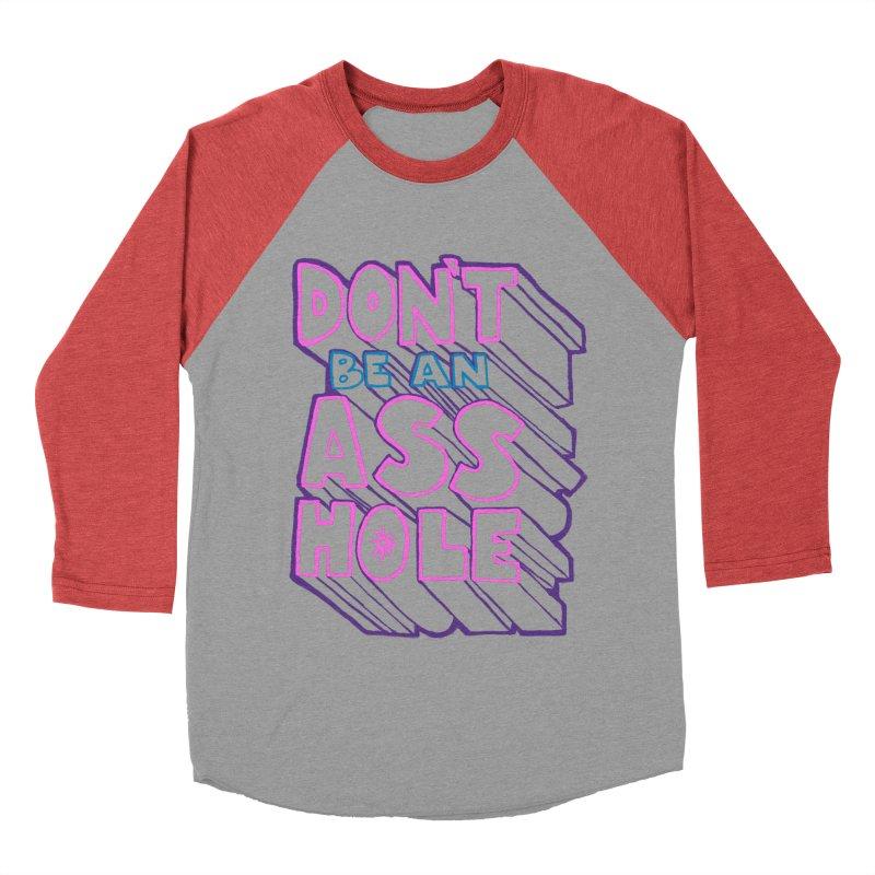 Don't Be an Ass Hole Women's Baseball Triblend Longsleeve T-Shirt by Jason Castillo Illustration