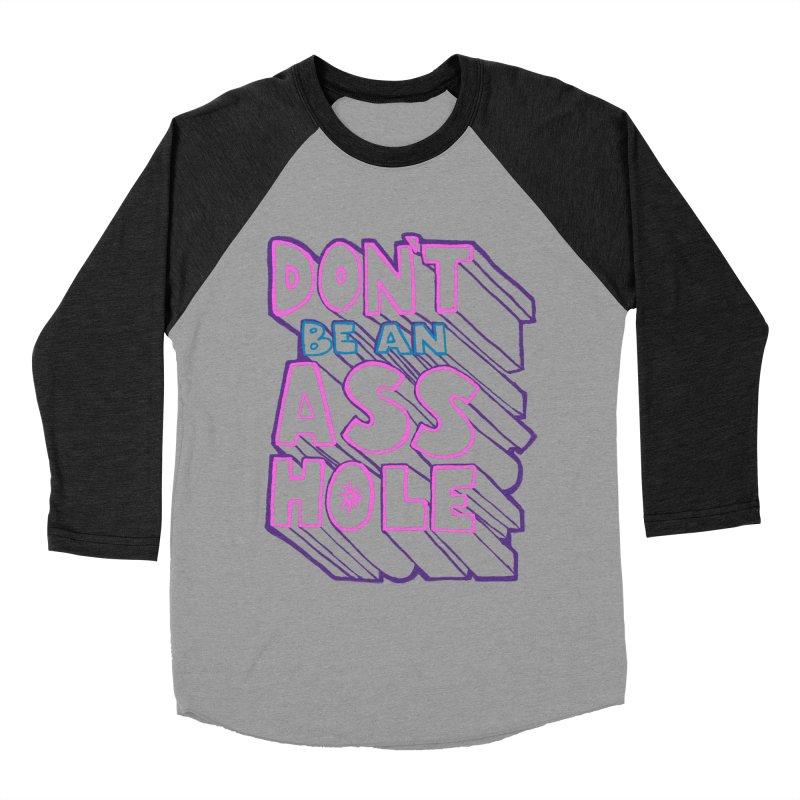 Don't Be an Ass Hole Men's Baseball Triblend T-Shirt by Jason Castillo Illustration