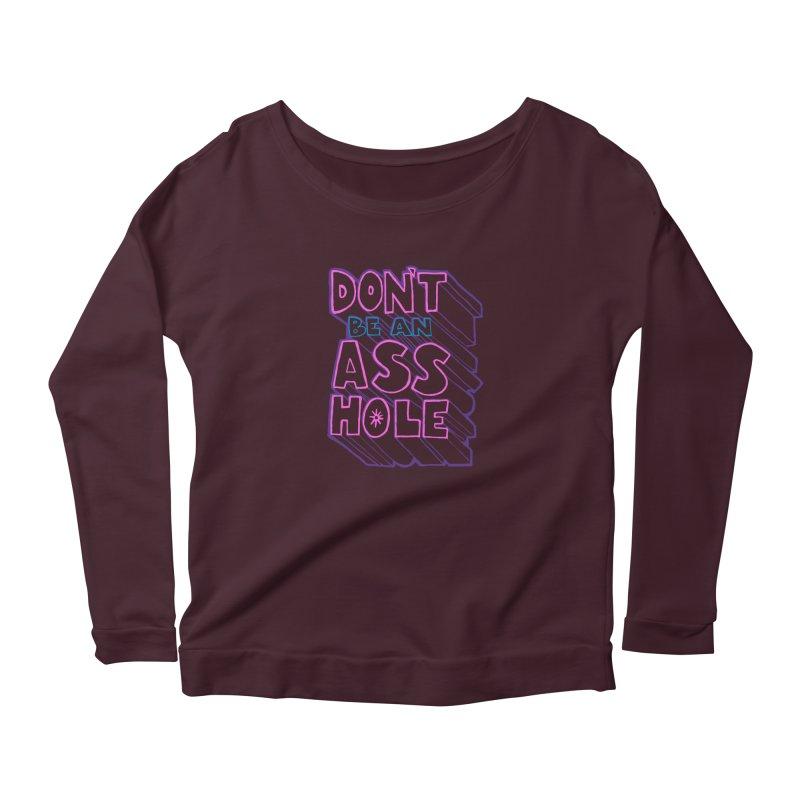 Don't Be an Ass Hole Women's Longsleeve T-Shirt by Jason Castillo Illustration