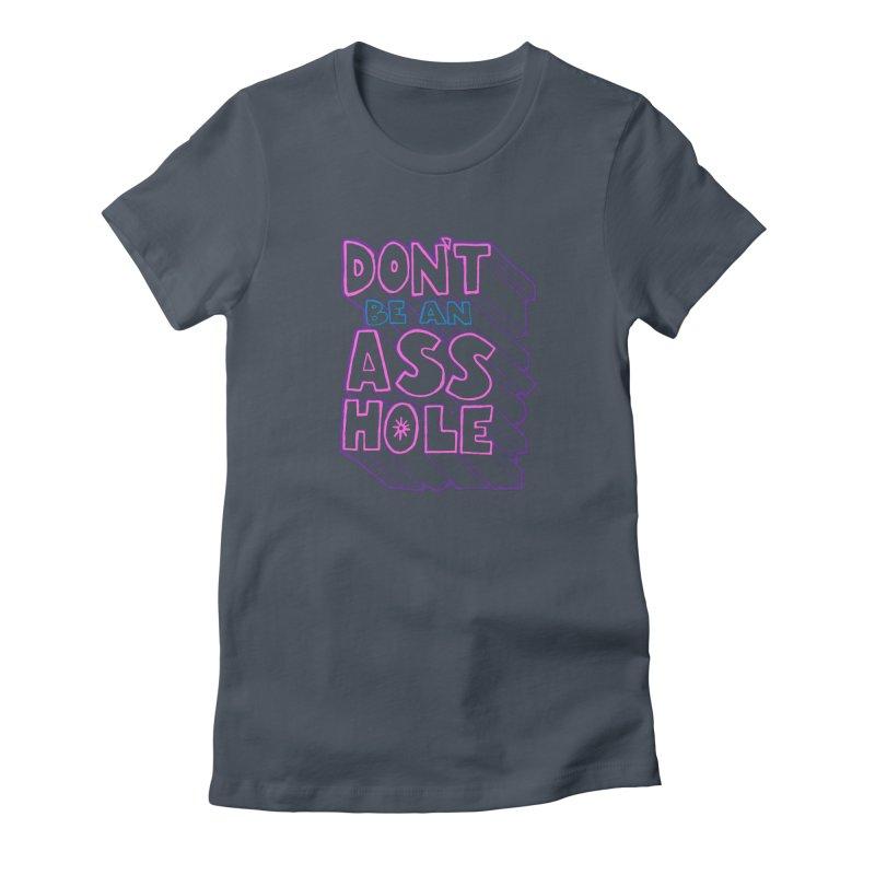Don't Be an Ass Hole Women's T-Shirt by Jason Castillo Illustration