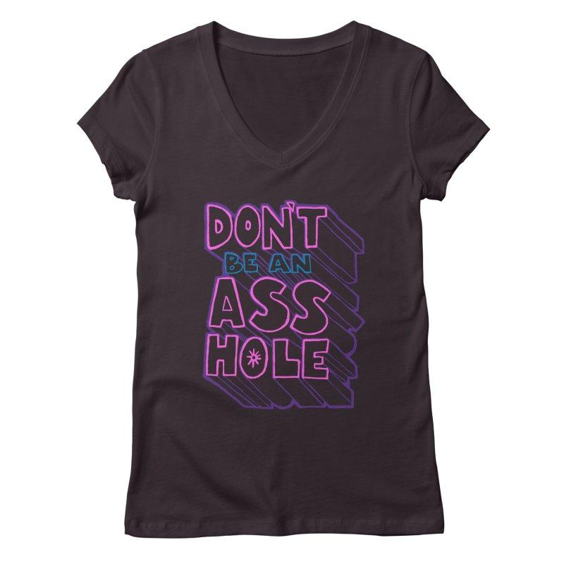 Don't Be an Ass Hole Women's V-Neck by Jason Castillo Illustration