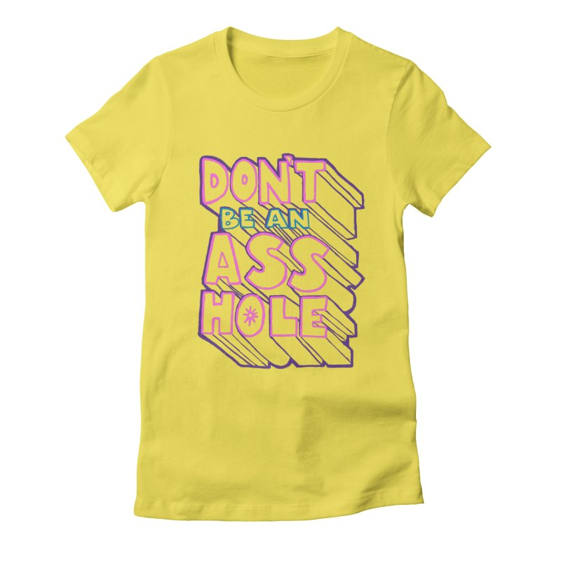 Don't Be an Ass Hole Women's Fitted T-Shirt by Jason Castillo Illustration
