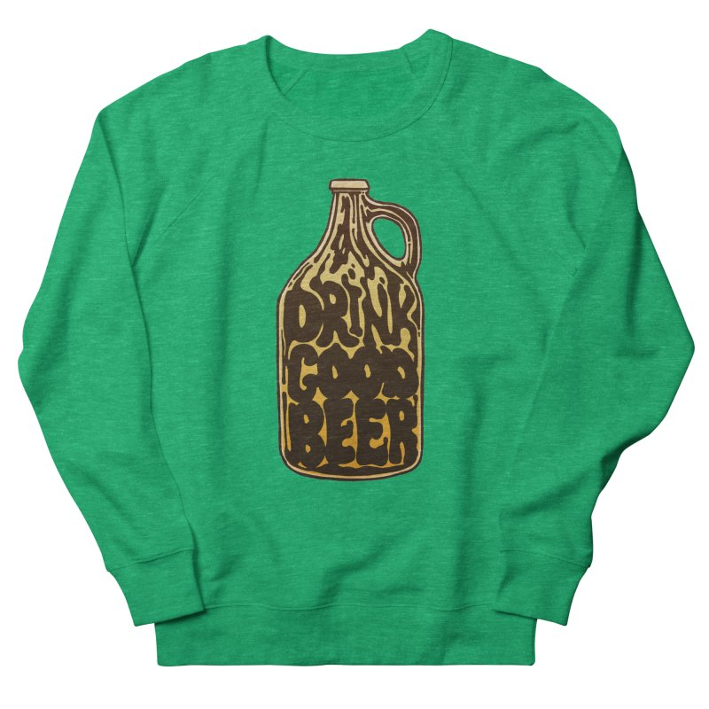 Drink Good Beer Women's French Terry Sweatshirt by Jason Castillo Illustration