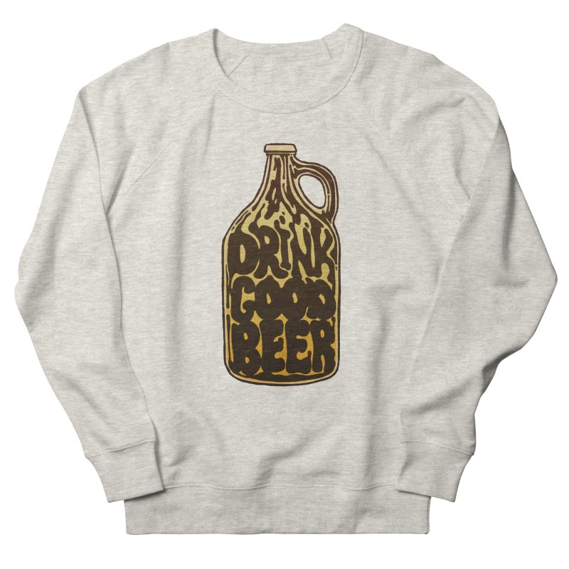 Drink Good Beer Women's Sweatshirt by Jason Castillo Illustration