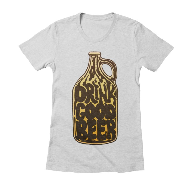 Drink Good Beer Women's Fitted T-Shirt by Jason Castillo Illustration