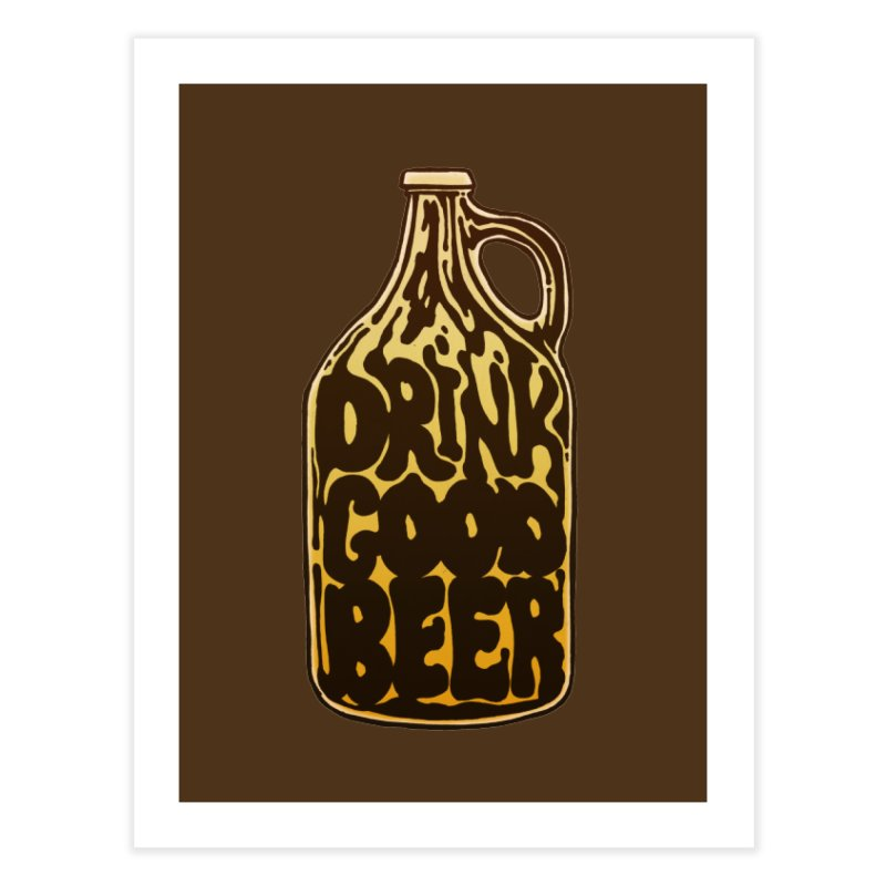 Drink Good Beer   by Jason Castillo Illustration
