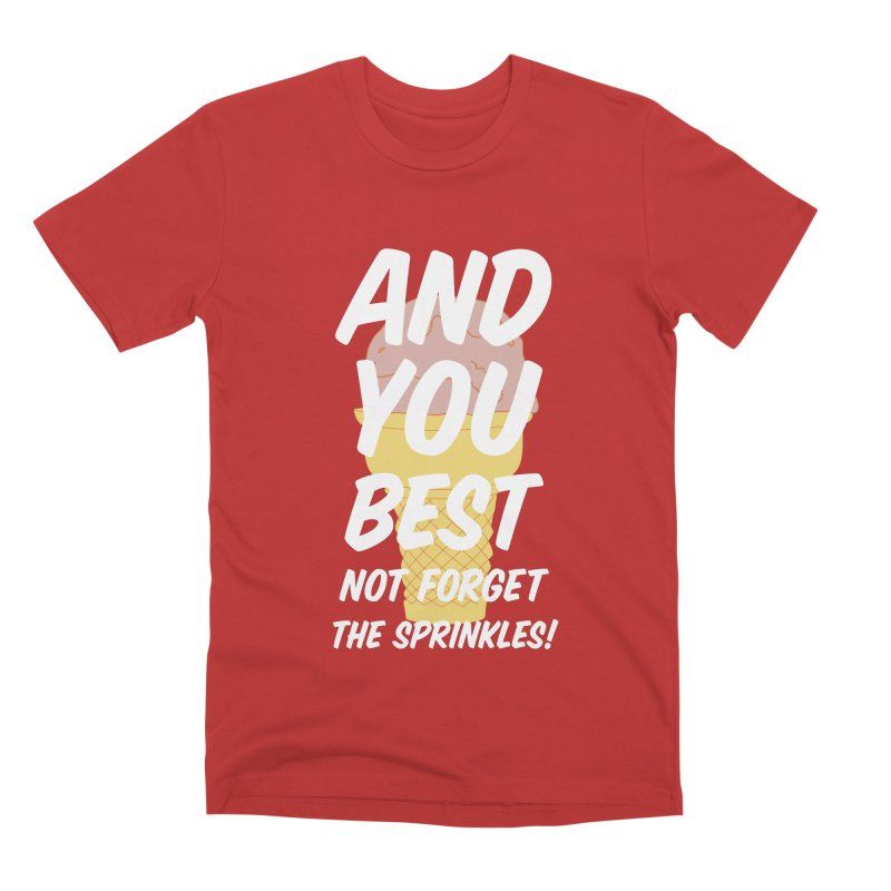 And You Best... Men's T-Shirt by Jason Early's Artist Shop