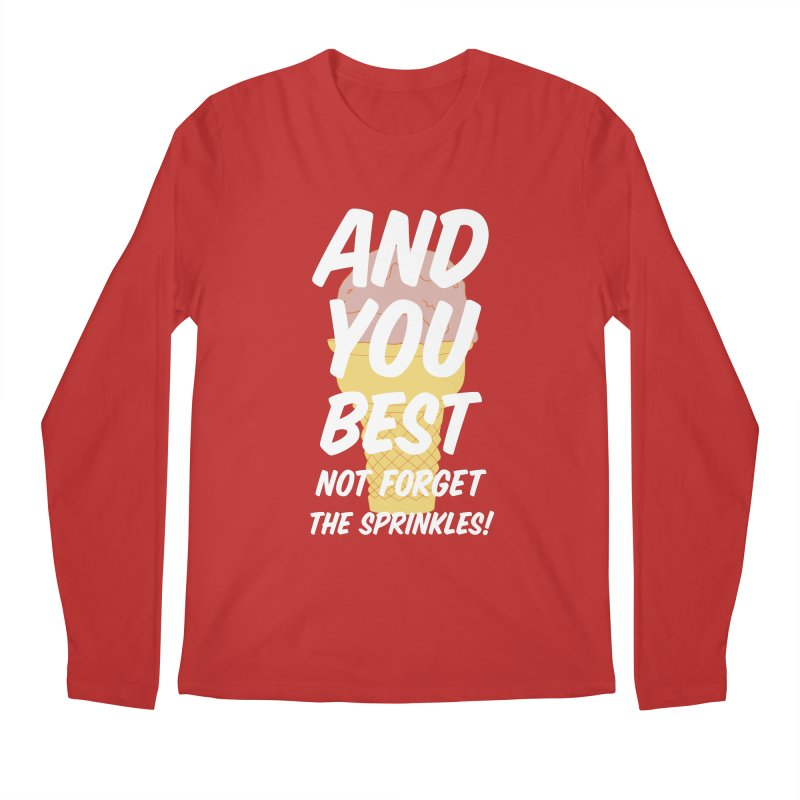 And You Best... Men's Longsleeve T-Shirt by Jason Early's Artist Shop