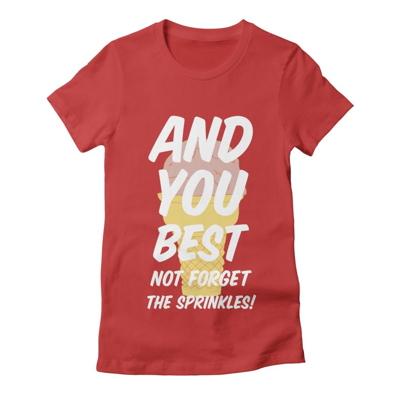 And You Best... Women's T-Shirt by Jason Early's Artist Shop