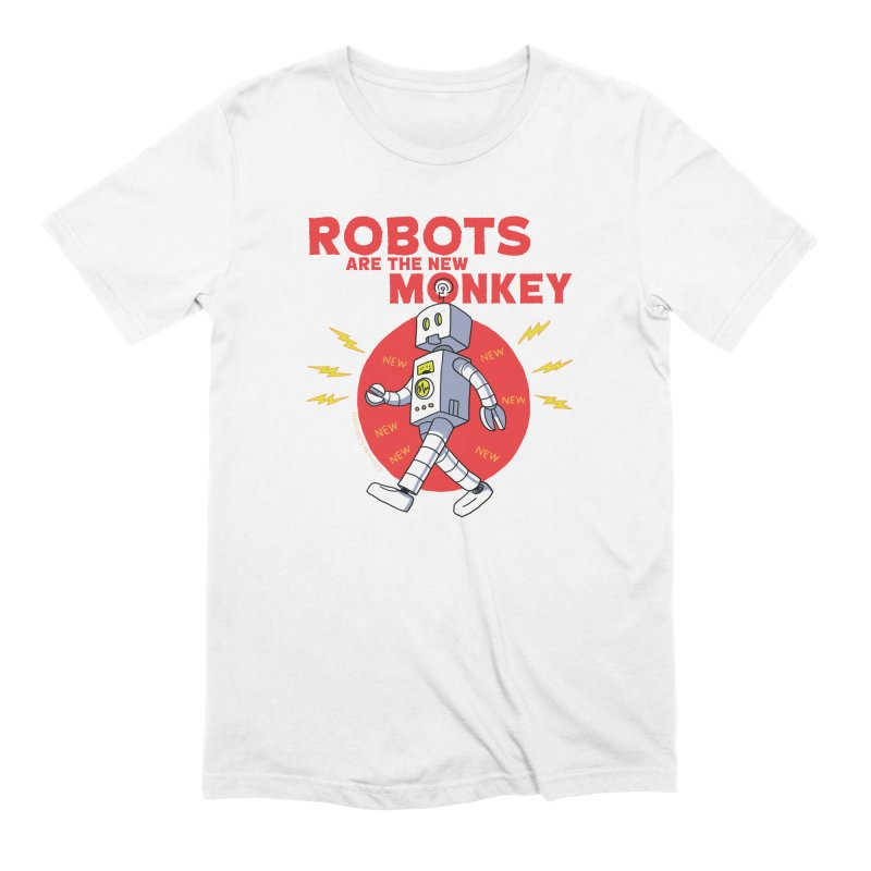 Robots Are The New Monkey! Men's T-Shirt by jasonmayart's Artist Shop