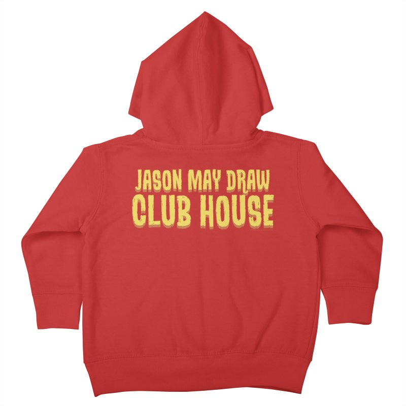 Jason May Draw Club House Logo T Kids Toddler Zip-Up Hoody by jasonmayart's Artist Shop