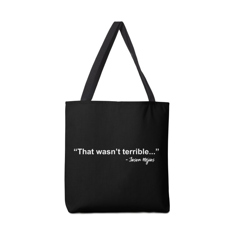 """That wasn't terrible..."" (White Letters) Accessories Tote Bag Bag by Jason Mejias' Merch Store"
