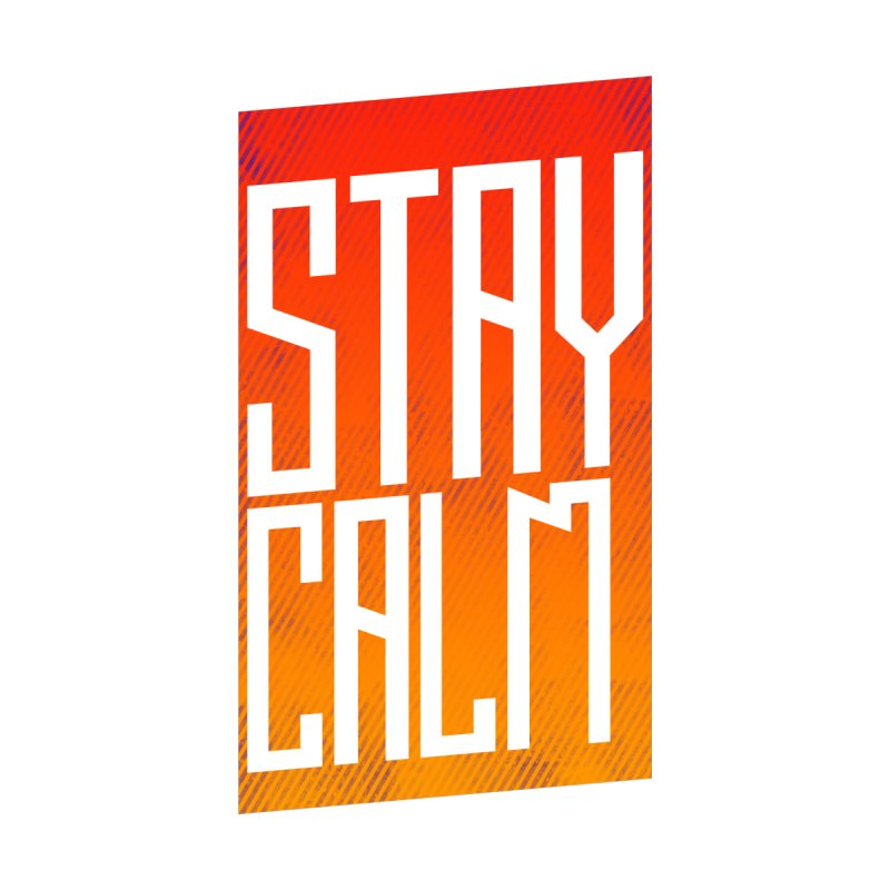 Stay Calm None  by Jaxxer Apparel