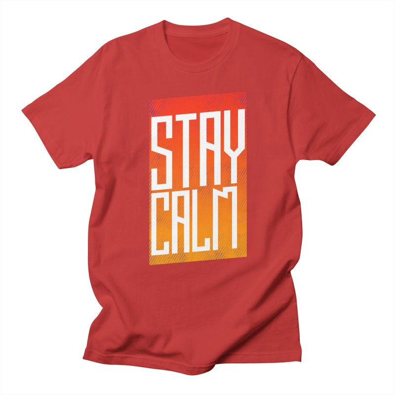 Stay Calm Men's T-shirt by Jaxxer Apparel