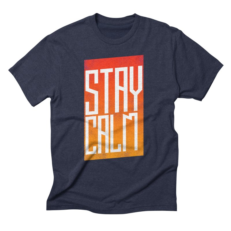 Stay Calm Men's Triblend T-Shirt by Jaxxer Apparel