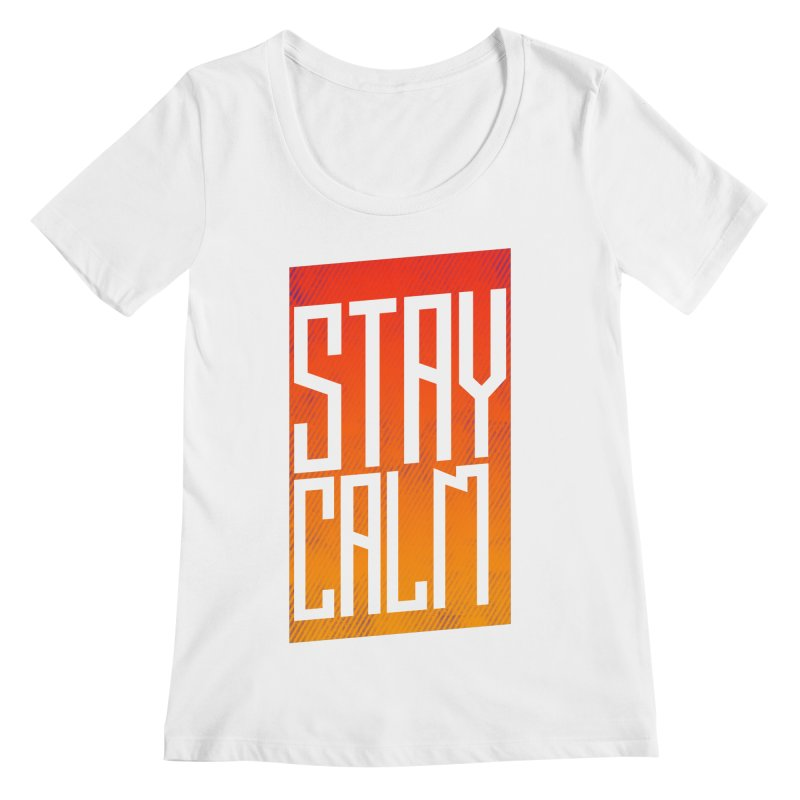 Stay Calm Women's Scoopneck by Jaxxer Apparel