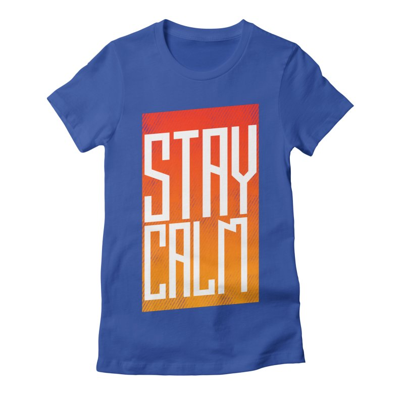 Stay Calm Women's Fitted T-Shirt by Jaxxer Apparel