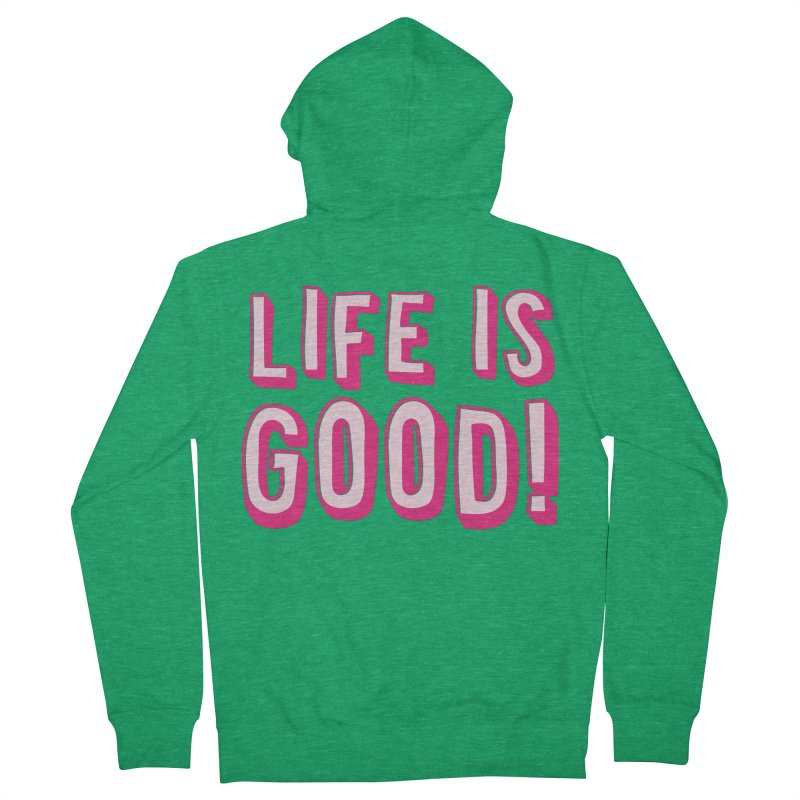 LIFE is good! Women's Zip-Up Hoody by JAZZYDEVIL DESIGNZ