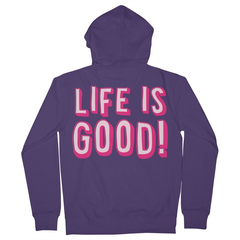 LIFE is good! Women's Zip-Up Hoody by JAZZYDEVIL DESIGNZ