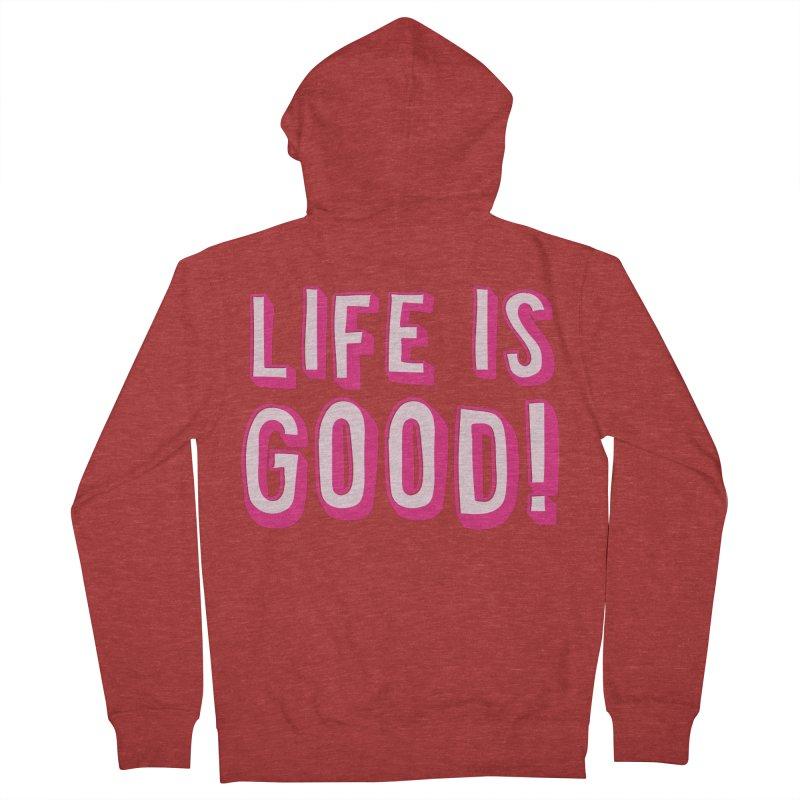 LIFE is good! Men's Zip-Up Hoody by JAZZYDEVIL DESIGNZ
