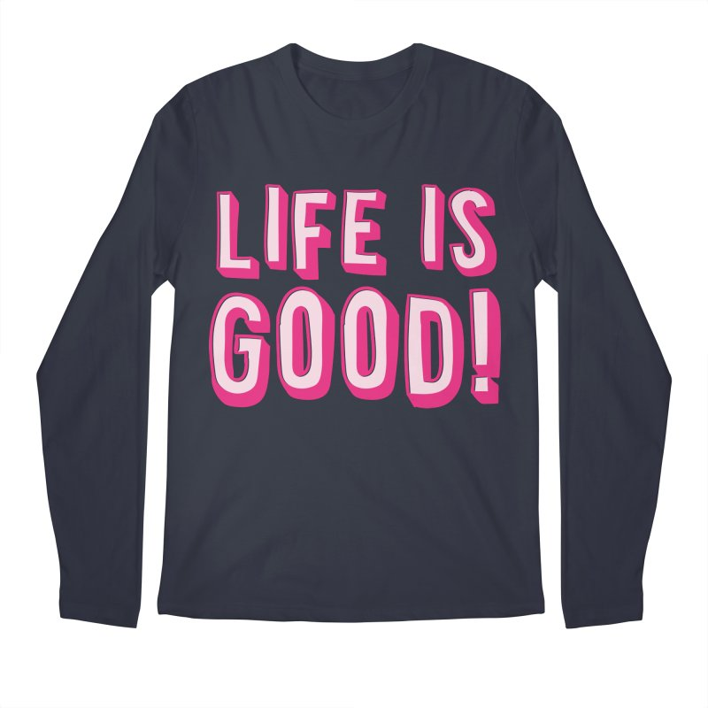 LIFE is good! Men's Longsleeve T-Shirt by JAZZYDEVIL DESIGNZ