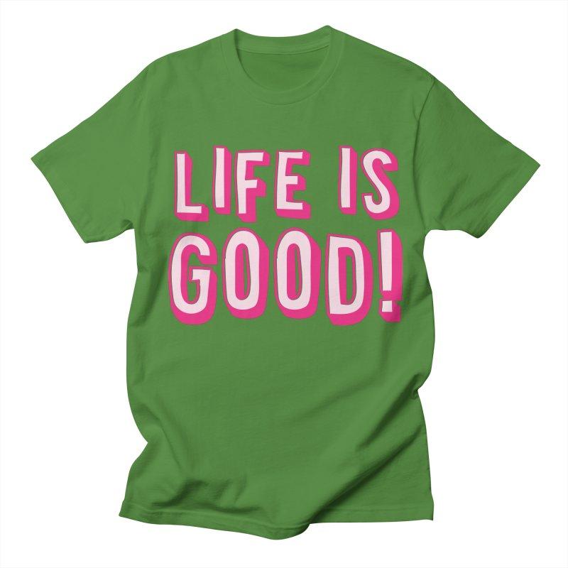 LIFE is good! Men's T-Shirt by JAZZYDEVIL DESIGNZ