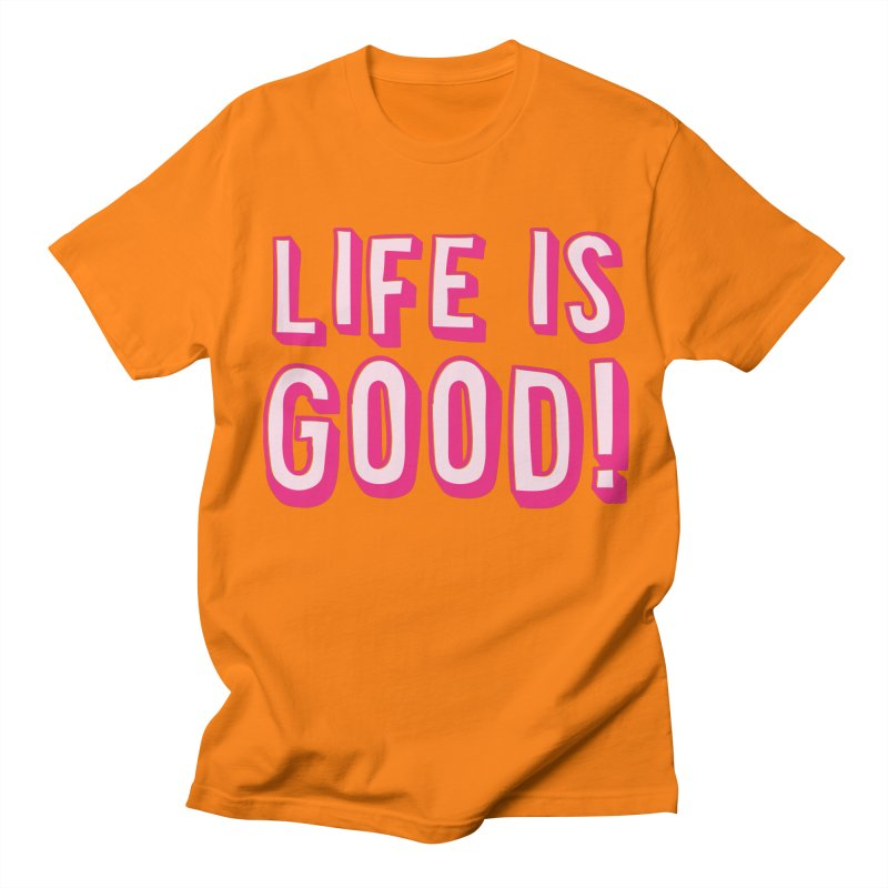 LIFE is good! Men's T-shirt by JAZZYDEVIL DESIGNZ