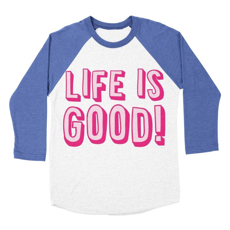 LIFE is good! Women's Baseball Triblend T-Shirt by JAZZYDEVIL DESIGNZ