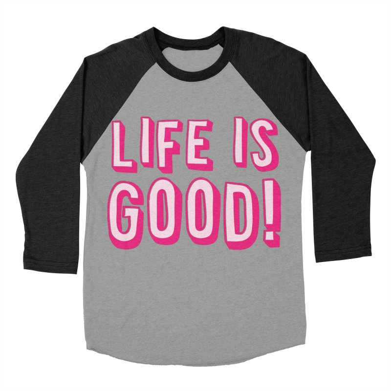 LIFE is good! Men's Baseball Triblend T-Shirt by JAZZYDEVIL DESIGNZ