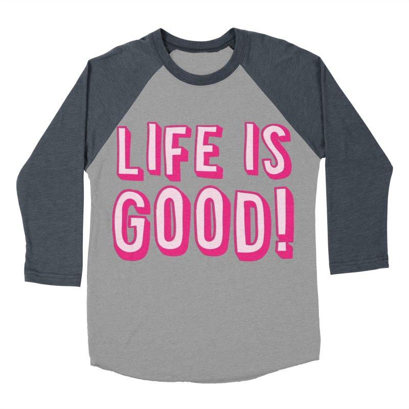 LIFE is good! Men's Baseball Triblend T-Shirt by JAZZYDEVIL DESIGNZ