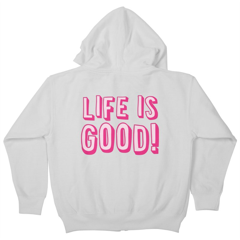 LIFE is good! Kids Zip-Up Hoody by JAZZYDEVIL DESIGNZ