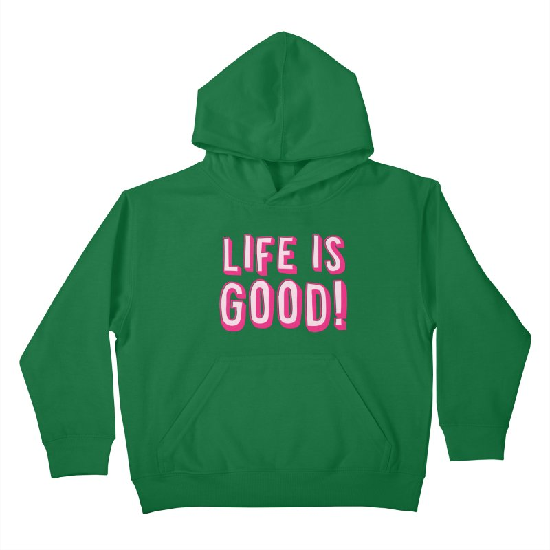 LIFE is good! Kids Pullover Hoody by JAZZYDEVIL DESIGNZ