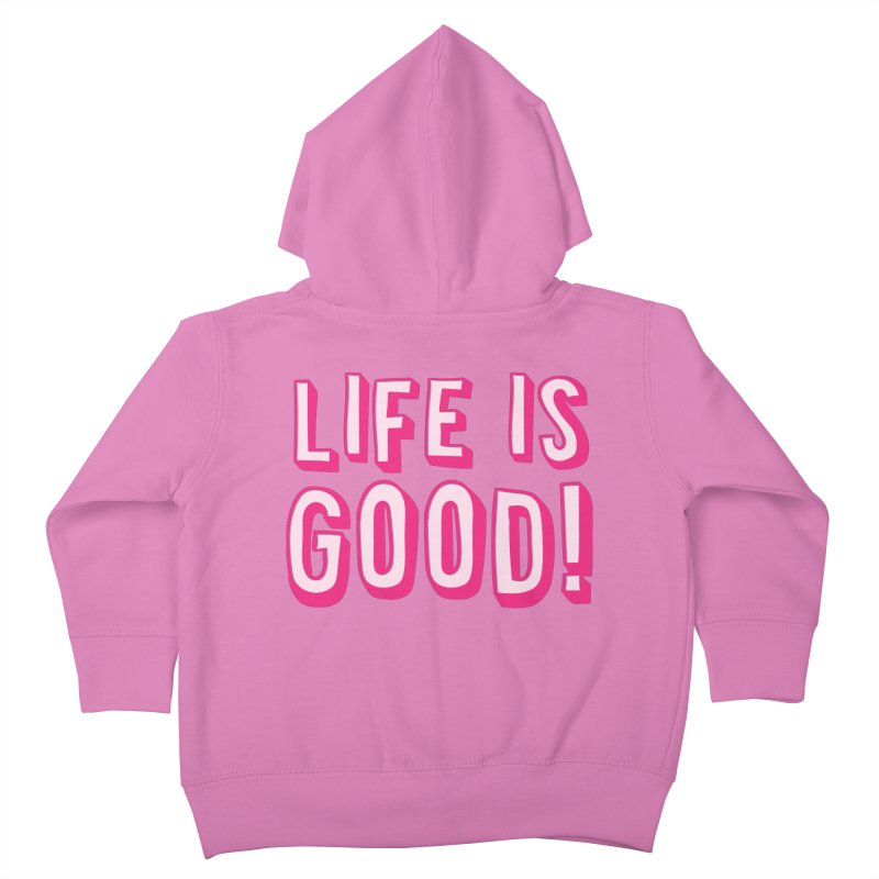 LIFE is good! Kids Toddler Zip-Up Hoody by JAZZYDEVIL DESIGNZ