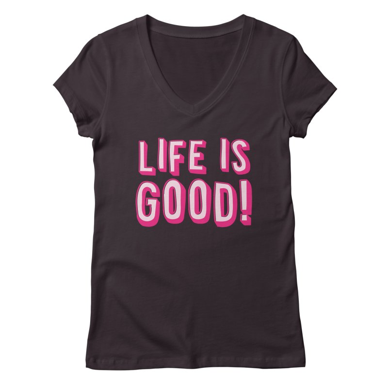 LIFE is good! Women's V-Neck by JAZZYDEVIL DESIGNZ
