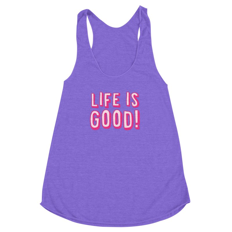 LIFE is good! Women's Racerback Triblend Tank by JAZZYDEVIL DESIGNZ